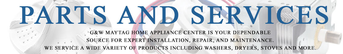 G&W Maytag Home Appliance Center banner